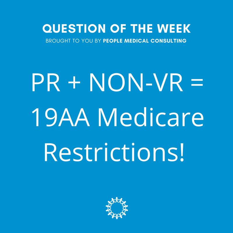 PR + NON-VR - 19AA Medicare restrictions!